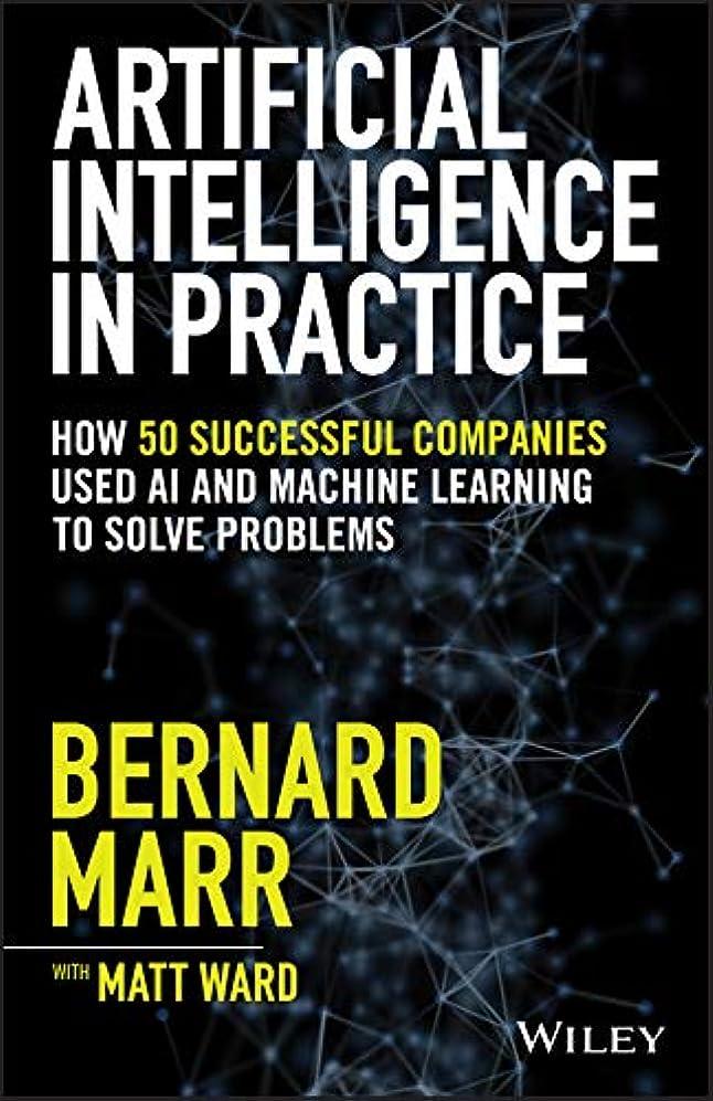 集中的な写真女性Artificial Intelligence in Practice: How 50 Successful Companies Used AI and Machine Learning to Solve Problems (English Edition)