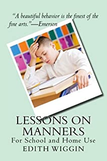 Lessons on Manners: For School and Home Use