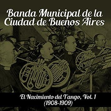 El Nacimiento del Tango, Vol. 1 (1908-1909)