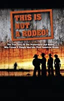 This Is Not a Rodeo [DVD] [Import]