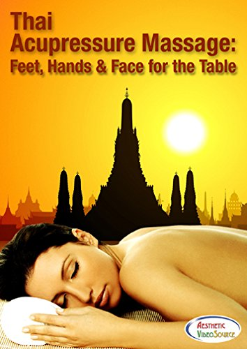 Thai Acupressure Massage: Feet, Hands and Face for the Table - Therapeutic Acupressure Thai Yoga Massage Training Instructional DVD by Master Instructor Dr. Anthony James, CMT, DPM, ND - Best Thai Massage Table Training Video by Aesthetic VideoSource