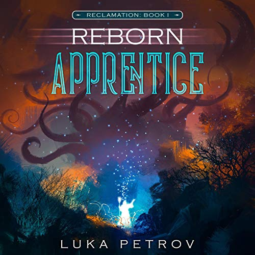 Reborn: Apprentice: A LitRPG Adventure cover art