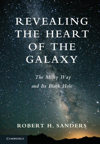 Revealing the Heart of the Galaxy: The Milky Way and its Black Hole (English Edition)