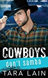 Cowboys Don't Samba: A Gay-for-You, Enemies to Lovers, MM Romance