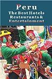 Peru: The Best Hotels, Restaurants & Entertainment (Travel Adventures) (English Edition)