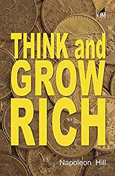 Napoleon Hill : Think and Grow Rich by [Nepoleon Hill]