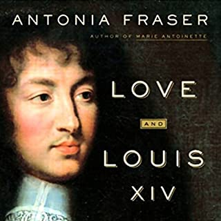 Love and Louis XIV     The Women in the Life of the Sun King              Autor:                                                                                                                                 Antonia Fraser                               Sprecher:                                                                                                                                 Rosalyn Landor                      Spieldauer: 13 Std. und 16 Min.     4 Bewertungen     Gesamt 4,5