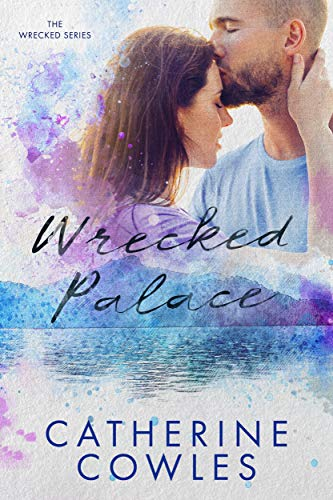 Wrecked Palace (The Wrecked Series Book 3)