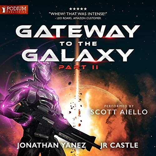 Gateway to the Galaxy, Part II                   By:                                                                                                                                 Jonathan Yanez,                                                                                        JR Castle                               Narrated by:                                                                                                                                 Scott Aiello                      Length: 15 hrs and 39 mins     24 ratings     Overall 4.7
