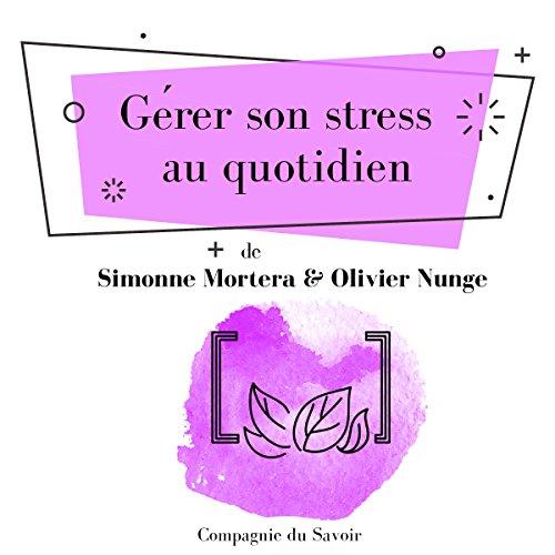Couverture de Gérer son stress au quotidien