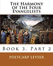 The Harmony of the Four Evangelists, Volume 3, Part 2 (Volume 4)