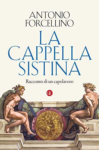 La Cappella Sistina. Racconto di un capolavoro
