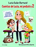 Cuentos de Lucía, mi pediatra 2: Ilustraciones de Núria Aparicio (Recopilatorios de cuentos de...