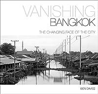 Vanishing Bangkok: The Changing Face of the City