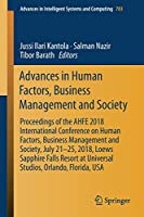 Advances in Human Factors, Business Management and Society: Proceedings of the AHFE 2018 International Conference on Human Factors, Business Management and Society, July 21-25, 2018, Loews Sapphire Falls Resort at Universal Studios, Orlando, Florida, USA (Advances in Intelligent Systems and Computing (783))