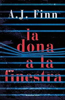 La dona a la finestra (Catalan Edition) by [A.J. Finn]