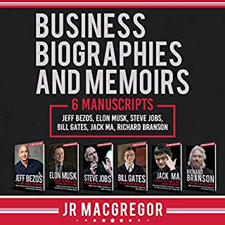 Business Biographies and Memoirs: 6 Manuscripts     Jeff Bezos, Elon Musk, Steve Jobs, Bill Gates, Jack Ma, Richard Branson              By:                                                                                                                                 JR MacGregor                               Narrated by:                                                                                                                                 Kevin Kollins                      Length: 11 hrs and 19 mins     59 ratings     Overall 4.3