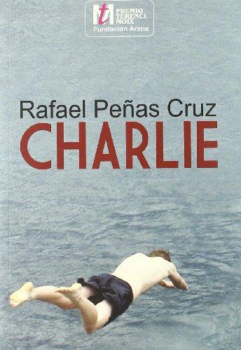 Charlie (PREMIO TERENCI MOIX)