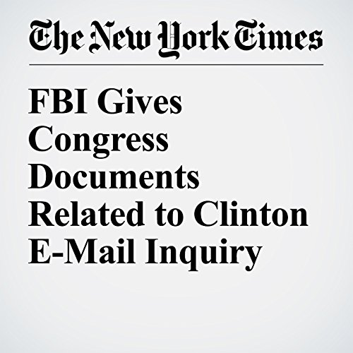 FBI Gives Congress Documents Related to Clinton E-Mail Inquiry cover art