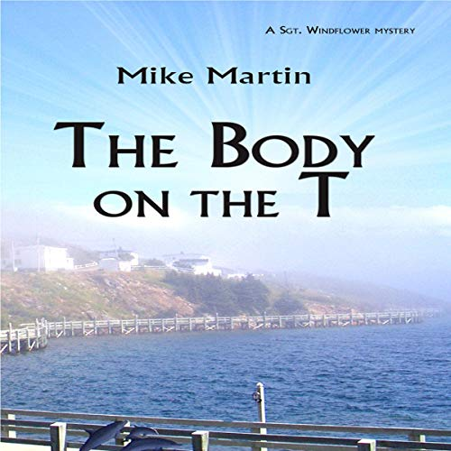 The Body on the T Audiobook By Mike Martin cover art