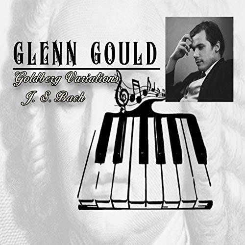 Glenn Gould / Goldberg Variations, J. S. Bach