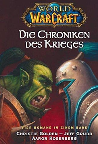 World of Warcraft, Die Chroniken des Krieges: Sammelband 1: enthält Der letze Wächter, Aufstieg der Horde, Im Strom der Dunkelheit, Jenseits des Dunklen Portals