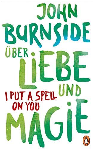 Über Liebe und Magie – I Put a Spell on You (Das autobiografische Projekt, Band 3)