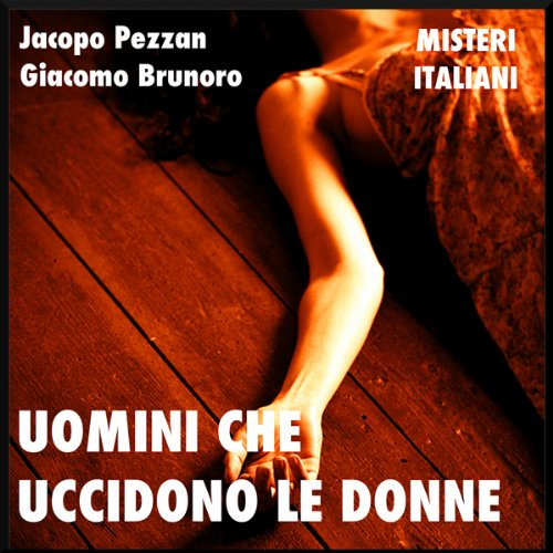 Uomini che uccidono le donne [Men Who Kill Women] audiobook cover art