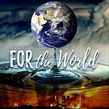 For the World (feat. Aum Gangavane)
