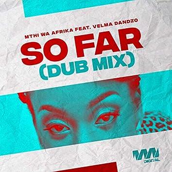 So Far (Dub Mix)