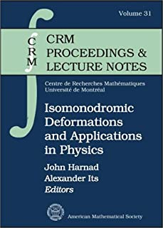 Isomonodromic Deformations and Applications in Physics: CRM Workshop, May 1-6, 2000, Montraeal, Canada
