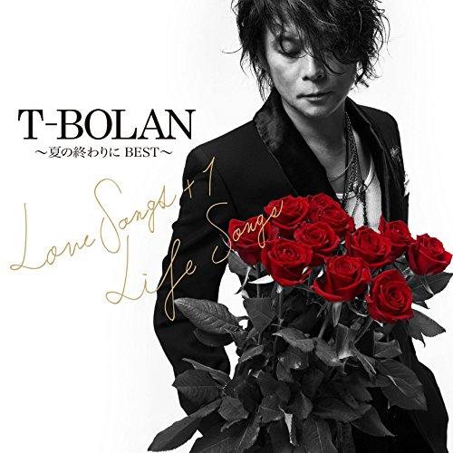 T-BOLAN ~夏の終わりに BEST~ LOVE SONGS+1 & LIFE SONGS (DVD付)