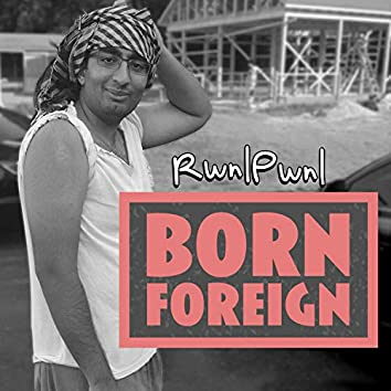 Born Foreign