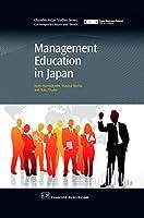Management Education in Japan (Chandos Asian Studies Series)
