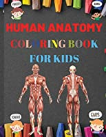 Human Anatomy Coloring Book for Kids: Human Body Organs Coloring Book Kids, Activity Book to Learn and Understand Organs Human, Ages 4-8