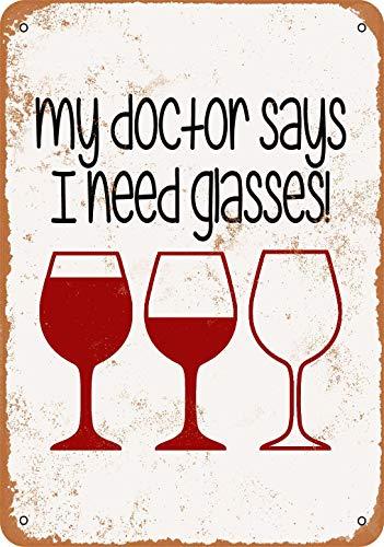 Home Decor 20 x 30 cm My Doctor Says I Need (Wine) Gafas de aspecto vintage cartel de metal para decoración de pared, 20 x 30 cm