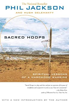 Sacred Hoops: Spiritual Lessons of a Hardwood Warrior by [Phil Jackson]