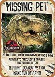 LILILILI BEFULL Jurassic Park Missing Pet Jurassic Park - Placa de metal para decoración del hogar, impermeable, para garaje, restaurante, puerta, regalo de 30,5 x 20,3 cm