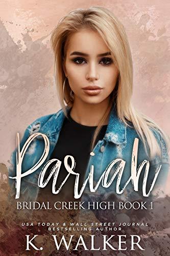 Pariah: A High School Bully Romance - Bridal Creek High Book 1 (English Edition)