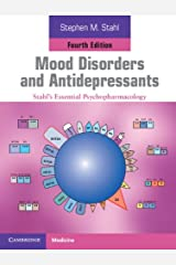 Mood Disorders and Antidepressants: Stahl's Essential Psychopharmacology Kindle Edition