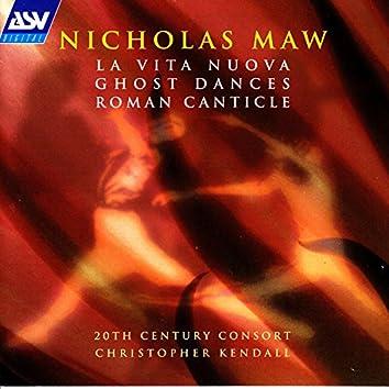 Maw: La Vita Nuova; Ghost Dances; Roman Canticle