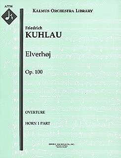 Elverhøj, Op.100 (Overture): Horn 1, 2, 3 and 4 parts [A7734]