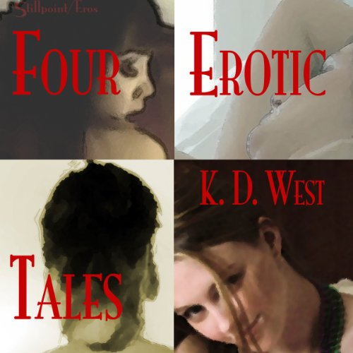 Four Erotic Tales Audiobook By K. D. West cover art