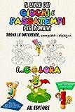 Il libro dei giochi e passatempi per bambini: Trova le differenze, completa i disegni e colora più di 100 immagini (con soluzioni). Per bambini di 5-8 anni.