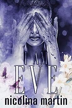 I Am Eve by [Nicolina Martin]