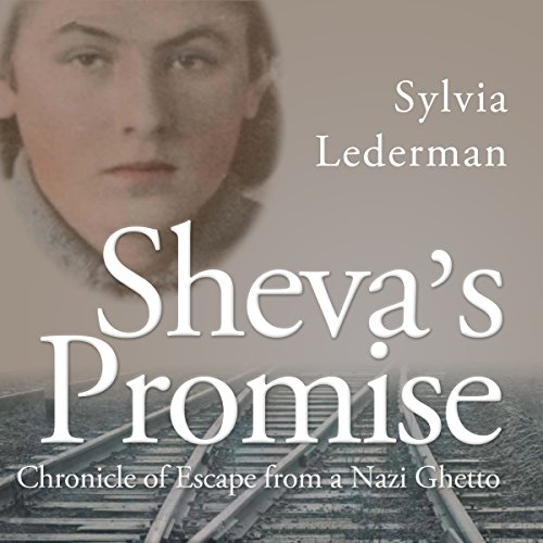 Sheva's Promise: Chronicle of Escape from a Nazi Ghetto audiobook cover art