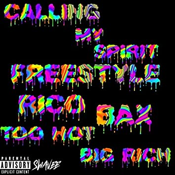 Calling My Spirit (Freestyle) [feat. Bax, Rico & Too Hot]