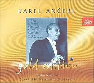 Ancerl Gold Edition 27: BLOCH Schelomo / SCHUMANN Cello Concerto / RESPIGHI Adagio con variazioni