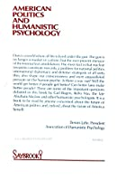 American Politics and Humanistic Psychology 0933071000 Book Cover