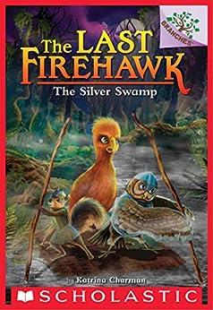 The Silver Swamp: A Branches Book (The Last Firehawk #8) by [Katrina Charman, Judit Tondora]